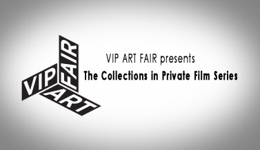 VIP Art Fair: The Collections in Private Film Series